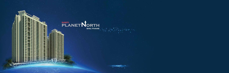 DOSTI PLANET NORTH